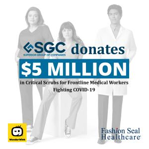 SUPERIOR GROUP OF COMPANIES DONATES $5 MILLION IN CRITICAL SCRUBS FOR FRONT LINE MEDICAL WORKERS FIGHTING COVID-19